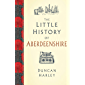 The Little History of Aberdeenshire