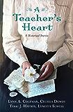 A Teacher's Heart: 4 Historical Stories