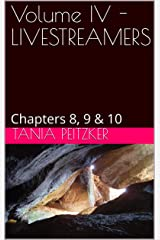 Volume IV - LIVESTREAMERS: Chapters 8, 9 & 10 (4 volumes) Kindle Edition