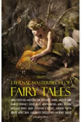 1500 Eternal Masterpieces of Fairy Tales: Cinderella, Rapunzel, The Spleeping Beauty, The Ugly Ducking, The Little Mermaid, Beauty and the Beast, Aladdin ... Lamp, The Happy Prince, Blue Beard... Kindle Edition