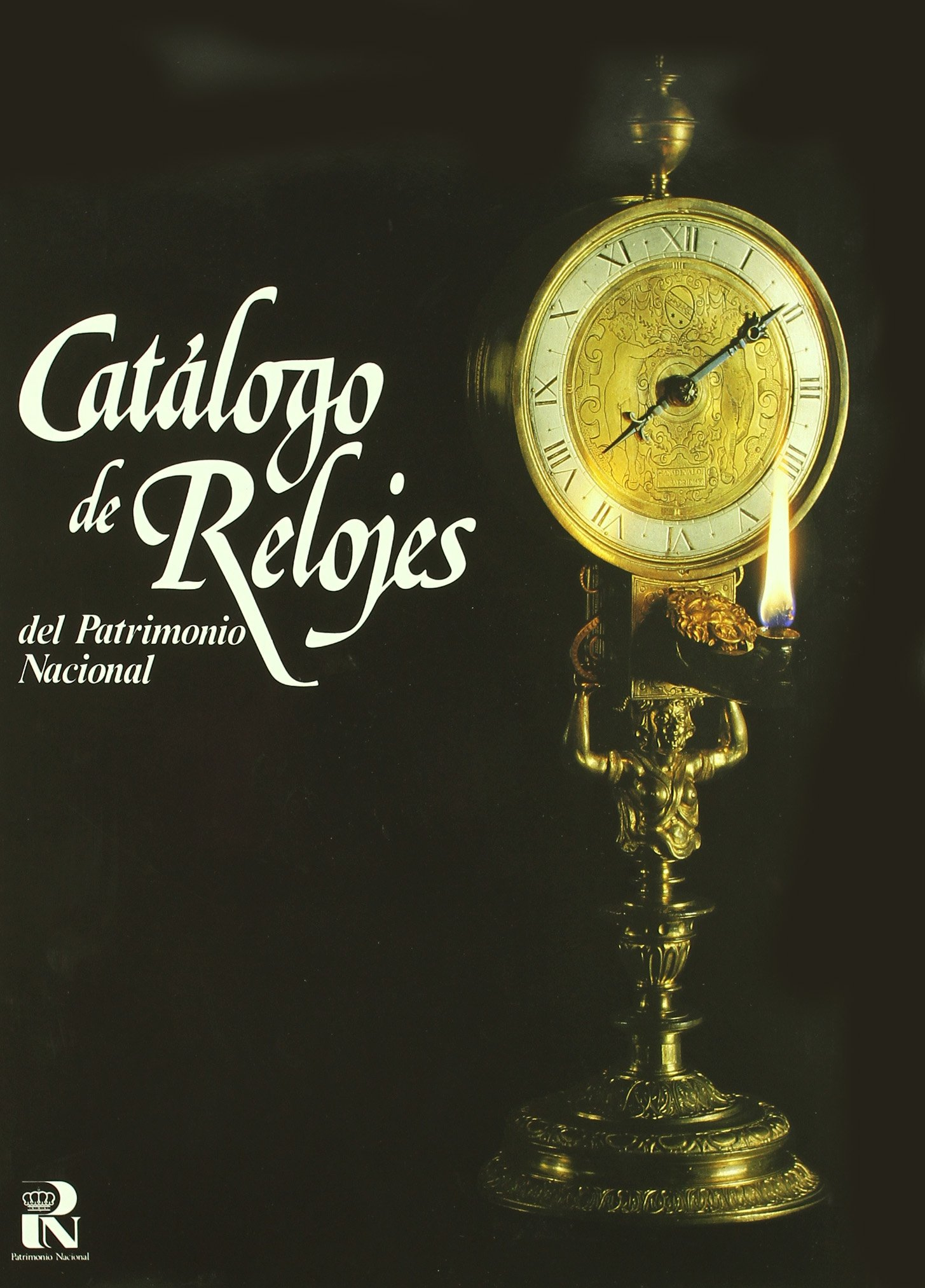 Catalogo de Relojes del Patrimonio Nacional (Spanish Edition): J. Ramon Colon de Caravajal: 9788450568448: Amazon.com: Books
