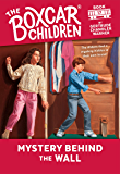 Mystery Behind the Wall (The Boxcar Children Mysteries Book 17)