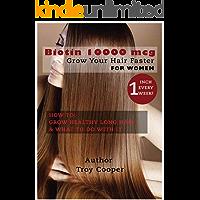Biotin 10000 mcg: Grow Your Hair Faster (English Edition)