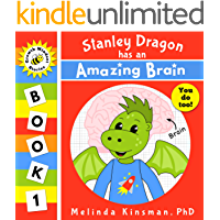 Stanley Dragon Has An Amazing Brain: An Introduction To Growth Mindset For Kids Aged 4-8 (Growth Mindset Stories Book 1)