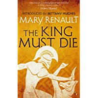 The King Must Die: A Virago Modern Classic