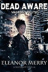Dead Aware: Vagrant Youth (A Dead Aware Novella) Kindle Edition
