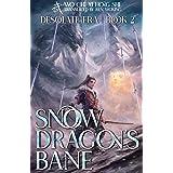 Snowdragon's Bane: Book 2 of Desolate Era