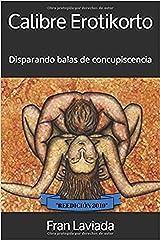 Calibre Erotikorto: Disparando balas de concupiscencia (Trayecto Breve nº 6) (Spanish Edition) Kindle Edition