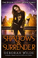 Shadows & Surrender: A Snarky Urban Fantasy Detective Series (The Jezebel Files Book 3) Kindle Edition