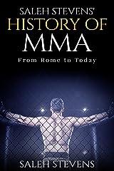 Saleh Stevens' History of MMA Kindle Edition