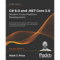 C# 8.0 and .NET Core 3.0 – Modern Cross-Platform Development: Build applications with C#, .NET Core, Entity Framework Core, ASP.NET Core, and ML.NET using ... Studio Code, 4th Edition (English Edition)