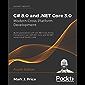 C# 8.0 and .NET Core 3.0 – Modern Cross-Platform Development: Build applications with C#, .NET Core, Entity Framework…