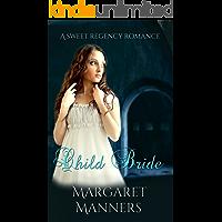 Child Bride (A Sweet Regency Romance)
