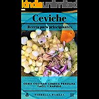 """""""Ceviche"""" Para Principiantes: facil y rapido"""