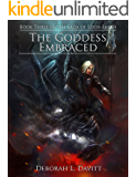The Goddess Embraced (The Saga of Edda-Earth Book 3)