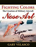 Fighting Colors: The Creation of Military Aircraft Nose Art