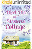 Meet Me at Wisteria Cottage