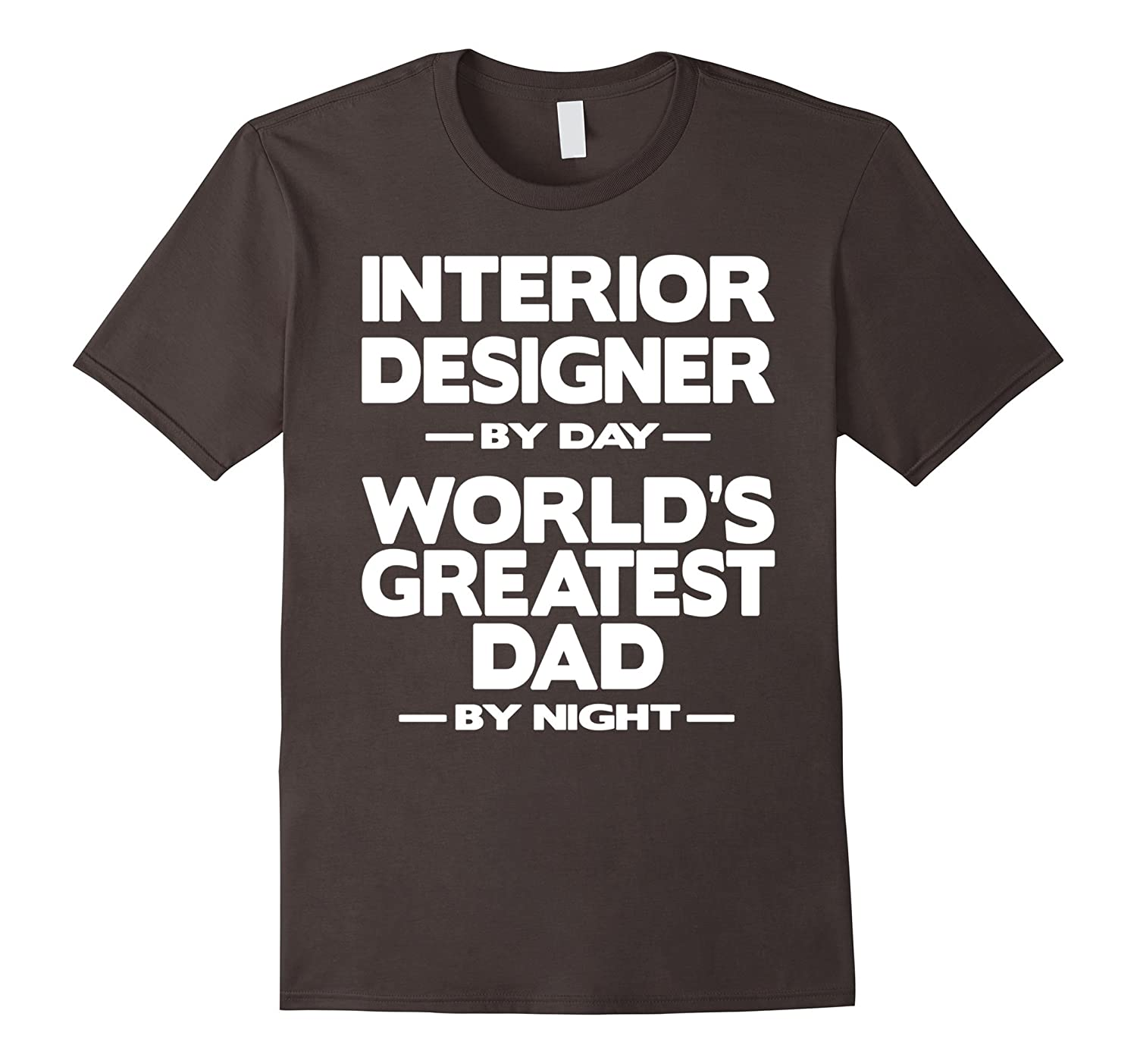 Interior Designer Worlds Greatest Dad T-Shirt-TD