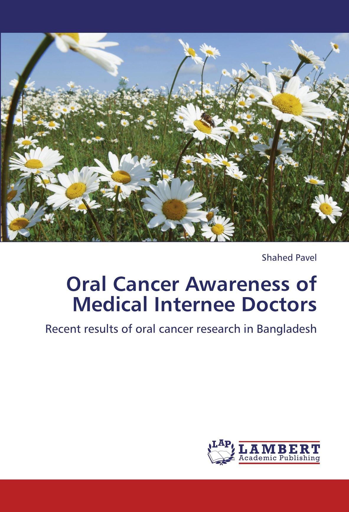 Oral Cancer Awareness of Medical Internee Doctors: Recent results of