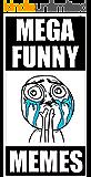 Memes: Mega Funny Memes: (Ultimate Dankness In Meme Format - Funny Jokes & Amazeballs Comedy)