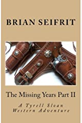 The Missing Years Part II: A Tyrell Sloan Western Adventure (Red Rock Canyon Book 4) Kindle Edition