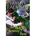 The Magic Between Them (Regency Faeries Book 3)