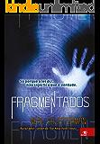 Fragmentados: Só porque a lei diz, não significa que é verdade