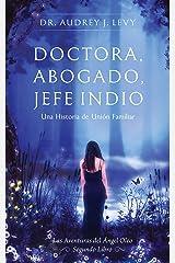 Doctora, Abogado, Jefe Indio: Una Historia de Unión Familiar (Spanish Edition) Kindle Edition