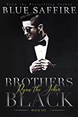 Brothers Black 6: Ryan the Joker (Brothers Black Series) Kindle Edition