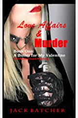 Love Affairs & Murder - Book One: A Bullet for My Valentine Kindle Edition