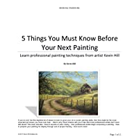 5 Things You Need to Know Before Your Next Painting: Learn professional painting techniques from artist Kevin Hill.