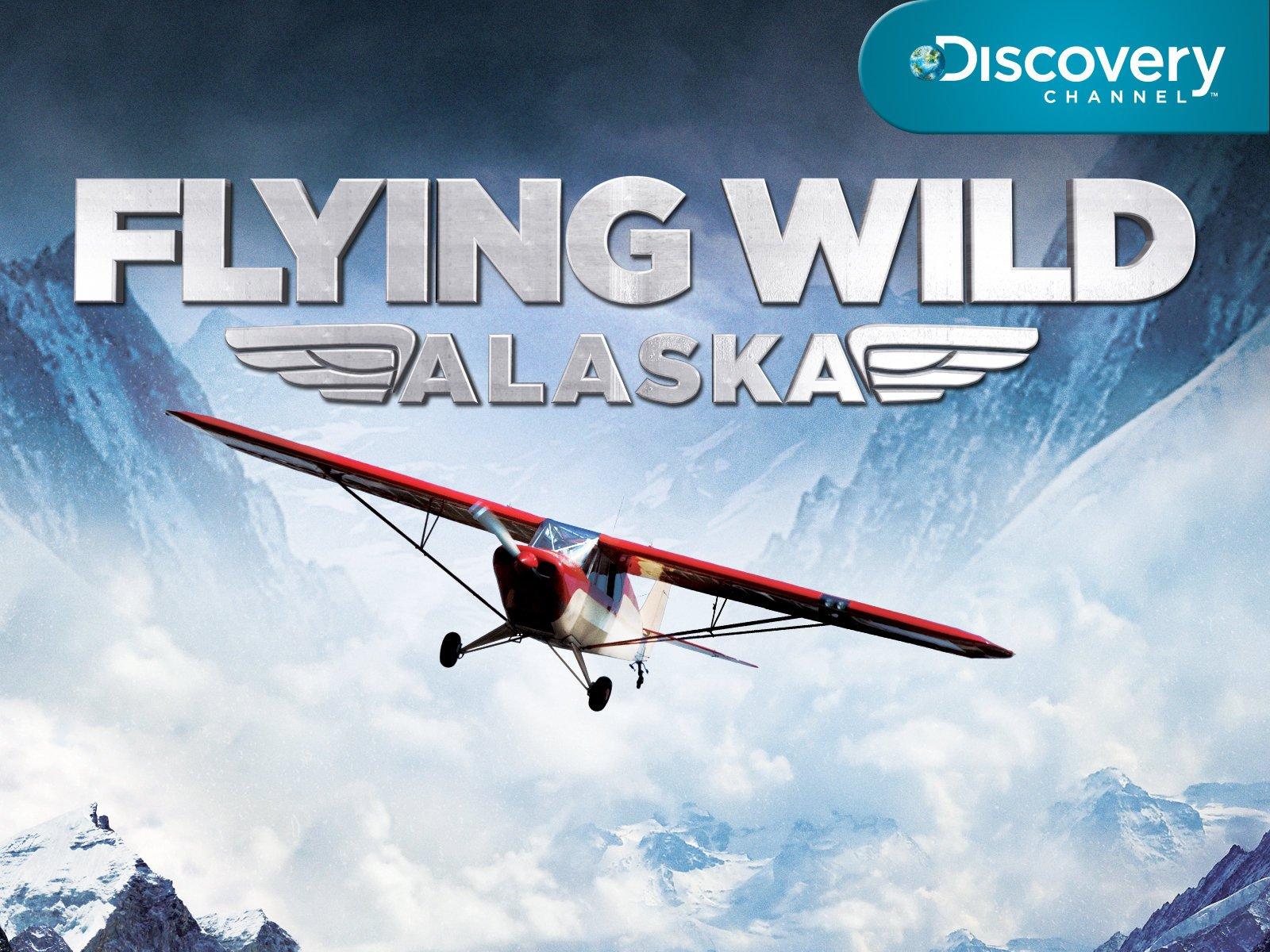 Amazon com: Watch Flying Wild Alaska Season 1 | Prime Video