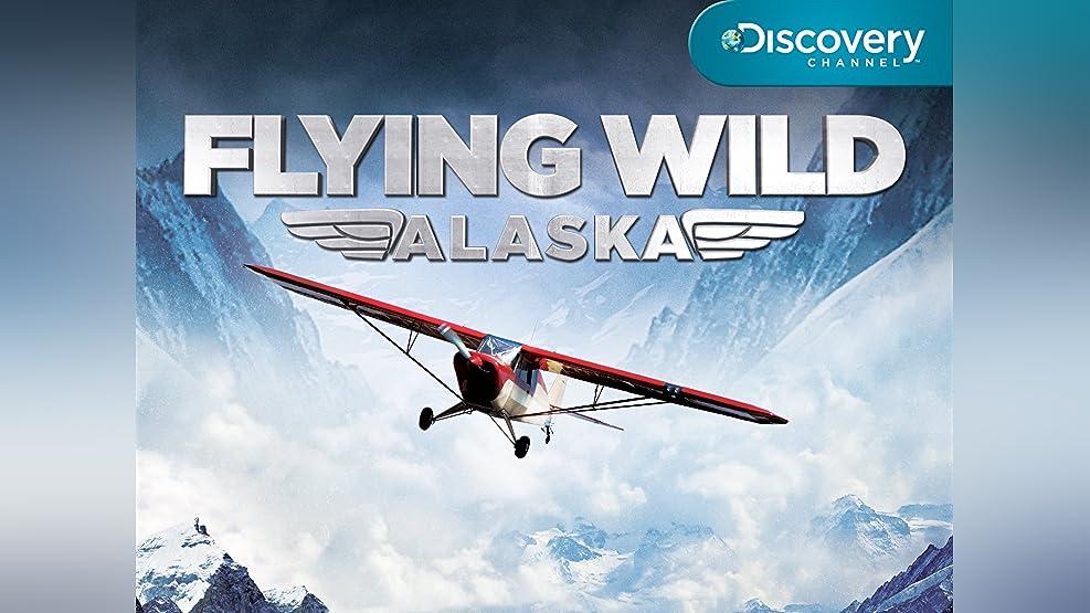 Flying Wild Alaska Season 1