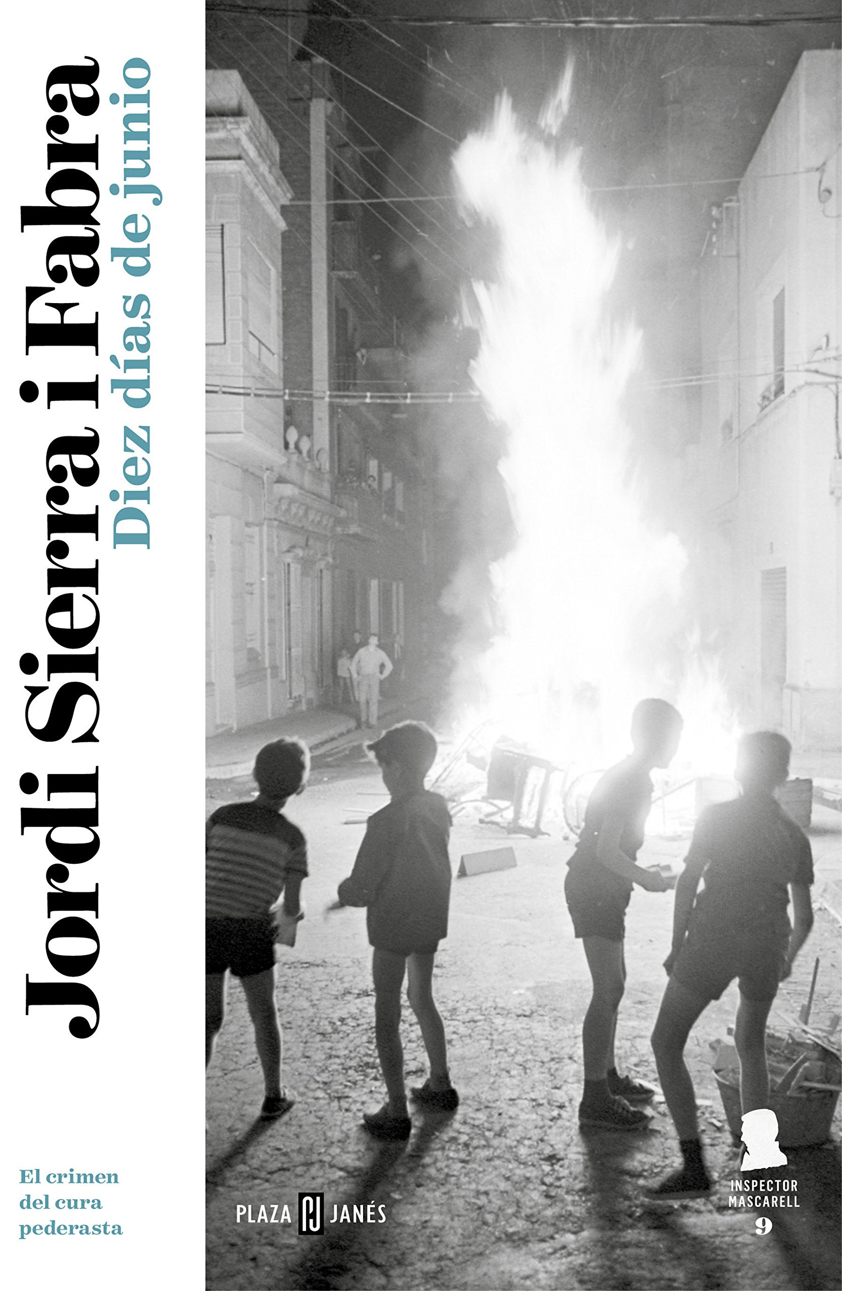 Diez días de junio (Inspector Mascarell 9): A la caza del pederasta del orfanato franquista (EXITOS) Tapa blanda – 5 abr 2018 Jordi Sierra i Fabra PLAZA & JANES 8401017939 Detective and mystery fiction