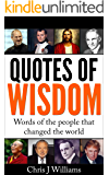 Quotes Of Wisdom - The words of the people that changed the world