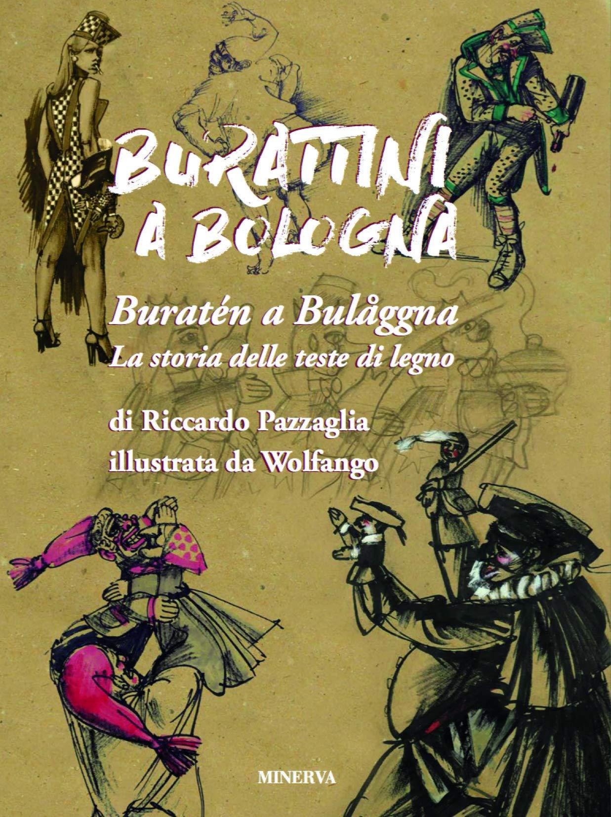 Burattini A Bologna La Storia Delle Teste Di Legno Ediz A Colori Amazon It Pazzaglia Riccardo Wolfango Libri