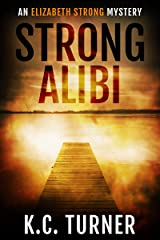 Strong Alibi: Elizabeth Strong Mystery Book 2 Kindle Edition