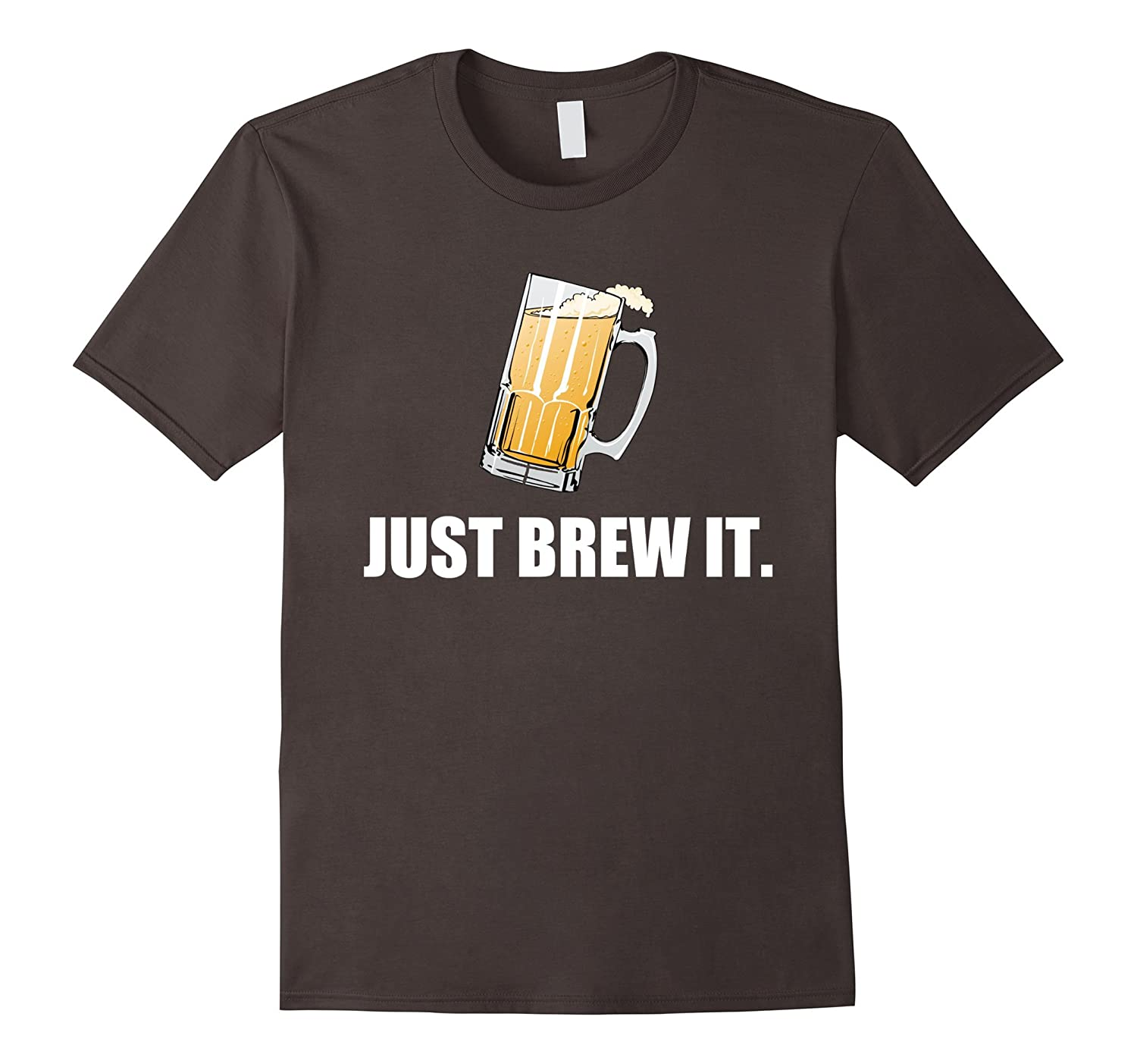 Just Brew It T Shirt  Funny Alcohol Drink Beer T Shirt-CD