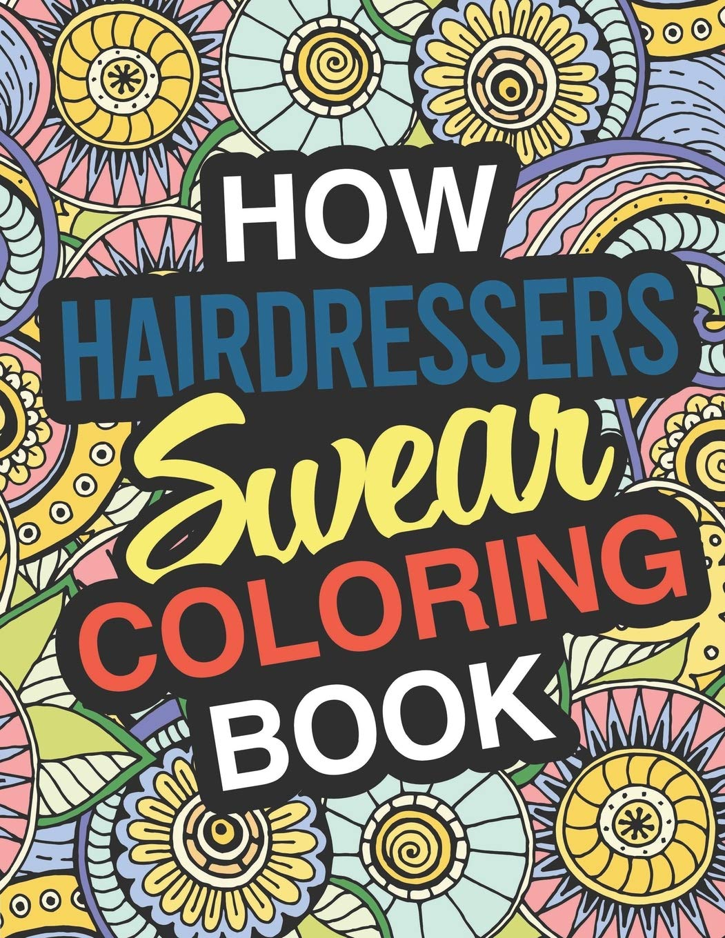 - Amazon.com: How Hairdressers Swear: A Sweary Adult Coloring Book