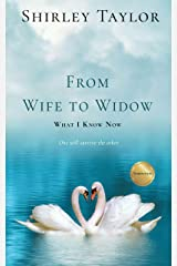 From Wife to Widow: What I Know Now Kindle Edition