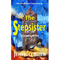 The Stepsister: A gripping psychological thriller with a wicked twist (English Edition)