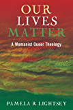 Our Lives Matter: A Womanist Queer Theology