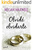 Olvidé olvidarte (Spanish Edition)