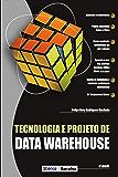 Tecnologia e Projeto de Data Warehouse