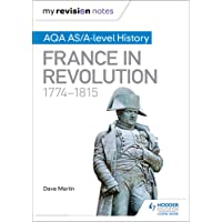 My Revision Notes: AQA AS/A-level History: France in Revolution, 1774–1815