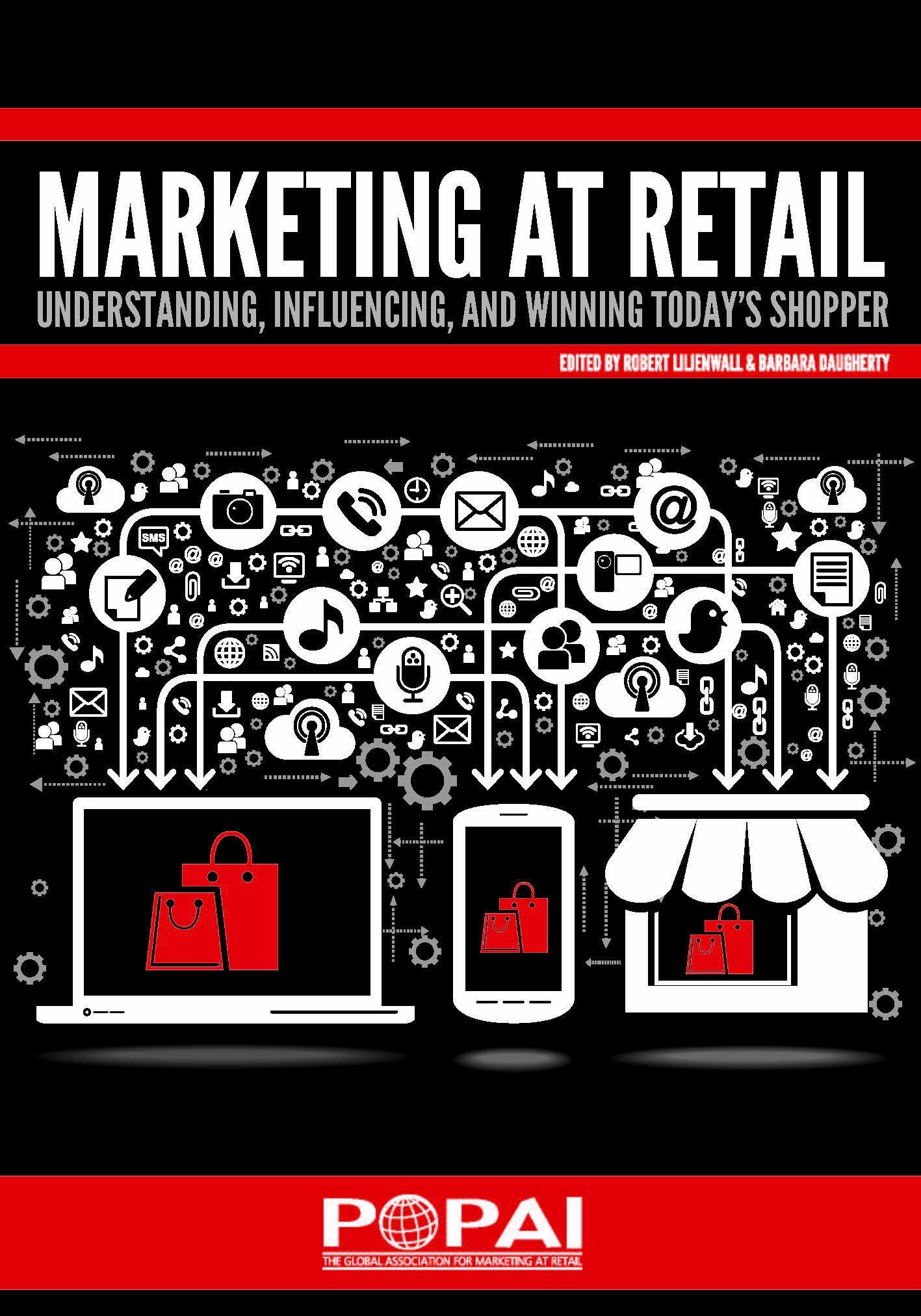 Download Marketing At Retail: Understanding, Influencing, & Winning Today's Shopper PDF