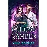 A Ghost in Amber: A Steampunk Romance (An Elemental Steampunk Tale Book 5)
