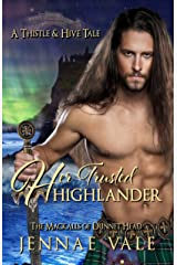 Her Trusted Highlander - A Thistle & Hive Tale: The Mackalls of Dunnet Head Kindle Edition