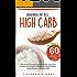 High Carb: Abnehmen mit Reis. Inkl. 60 Reisrezepte mit wenig Kalorien um lecker abzunehmen. Nach dem HCLF Prinzip. Die Reisdiät mit gesunden Gerichten ... schlank zu bleiben. (High Carb Diät 2)