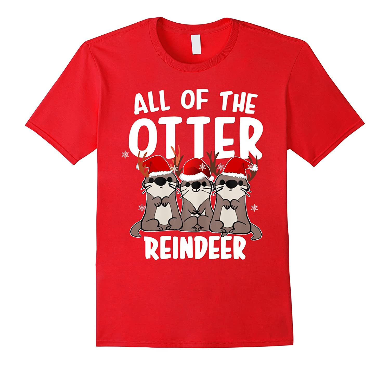 All of The Otter Reindeer tshirt Funny Gift Christmas shirt-ANZ